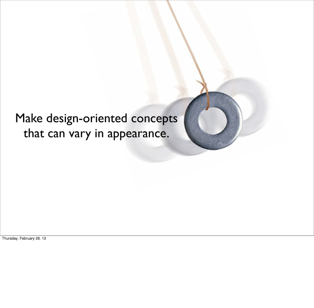 Make design-oriented concepts that can vary in ...