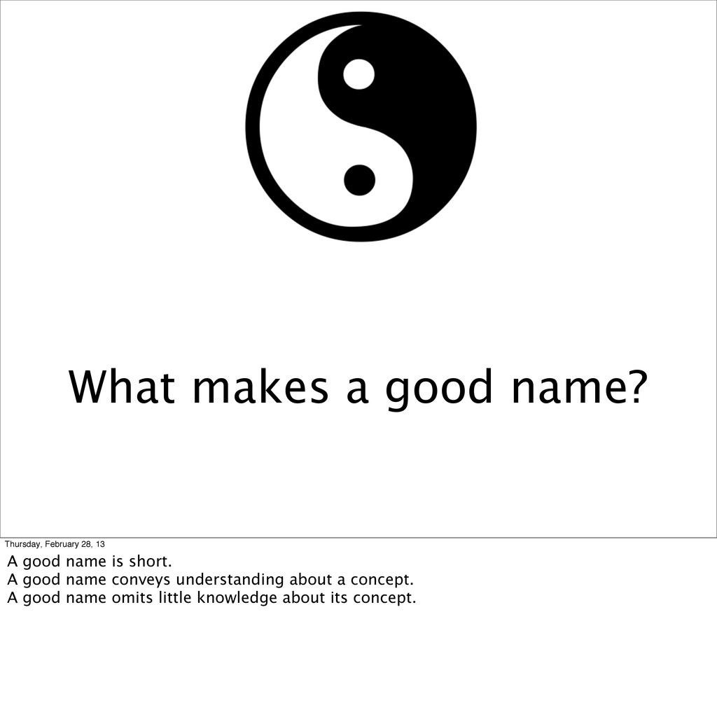 What makes a good name? Thursday, February 28, ...