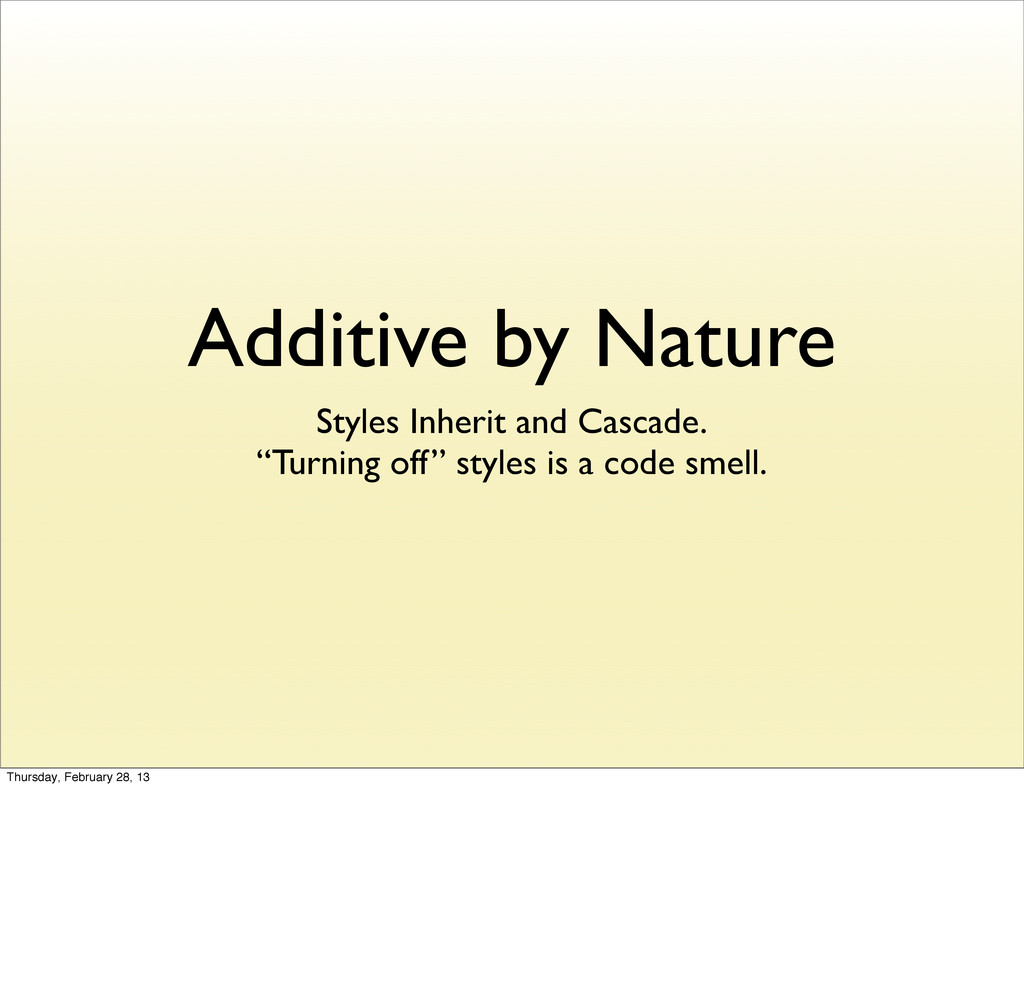 Additive by Nature Styles Inherit and Cascade. ...