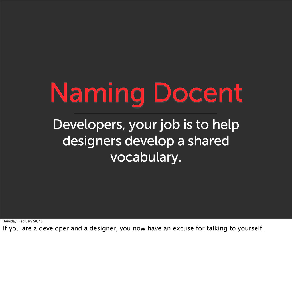 Naming Docent Developers, your job is to help d...