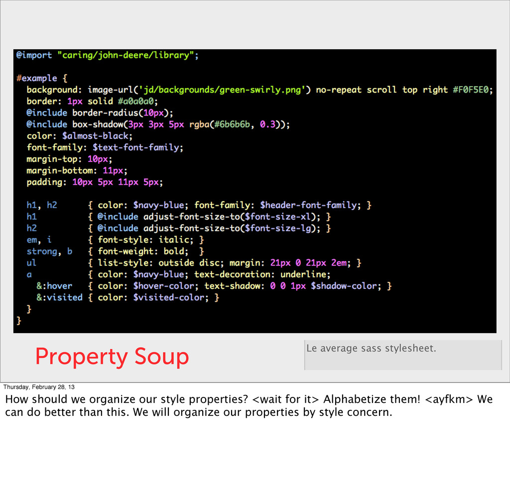 Property Soup Le average sass stylesheet. Thurs...