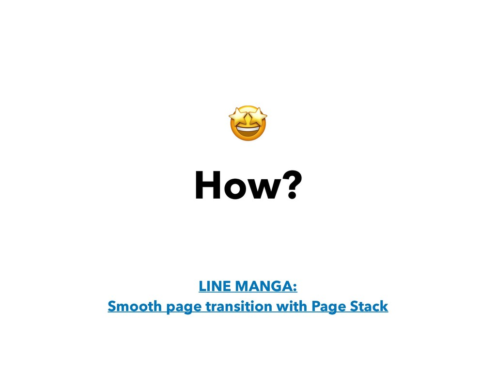 How?  LINE MANGA: Smooth page transition with P...