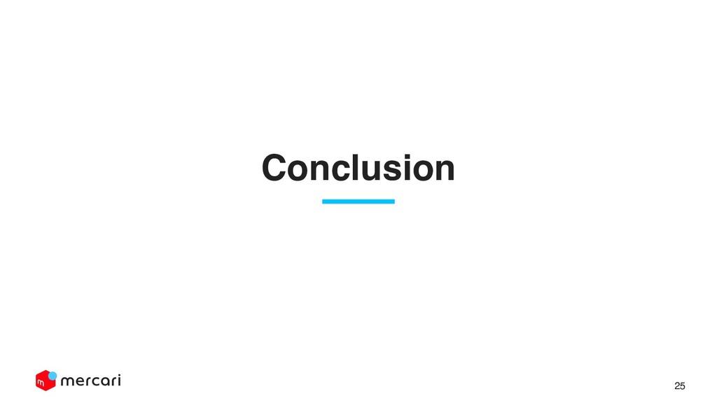 Confidential - Do Not Share 25 Conclusionɹ