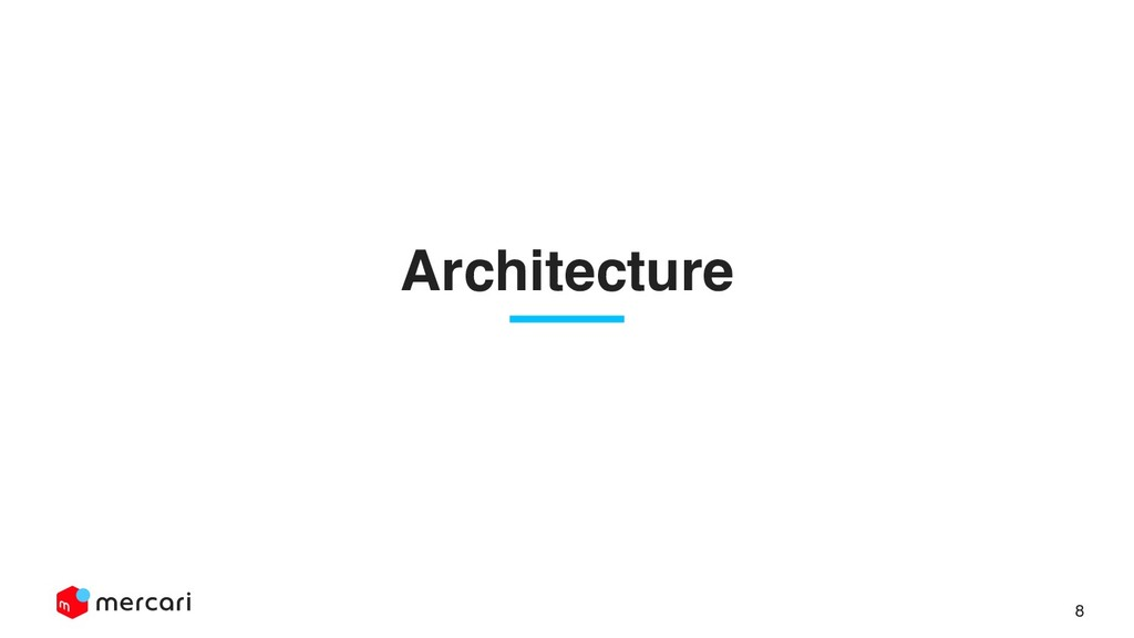 Confidential - Do Not Share 8 Architectureɹ