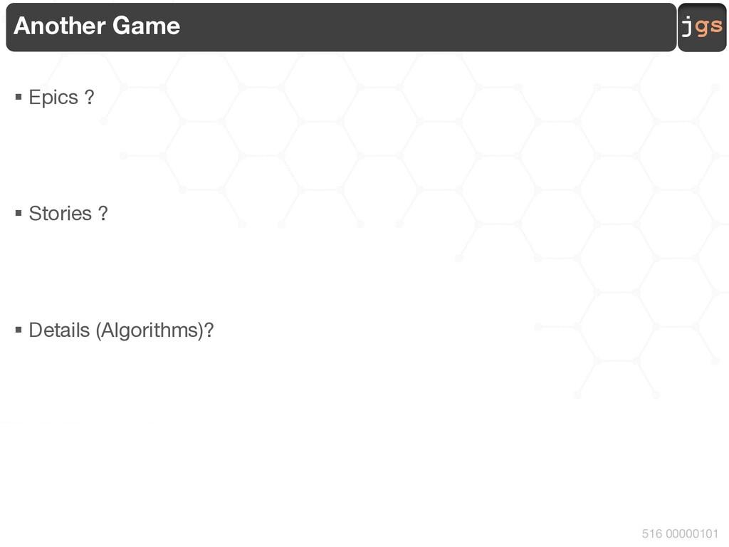 jgs 516 00000101 Another Game § Epics ? § Stori...
