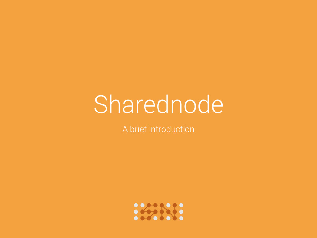 Sharednode A brief introduction