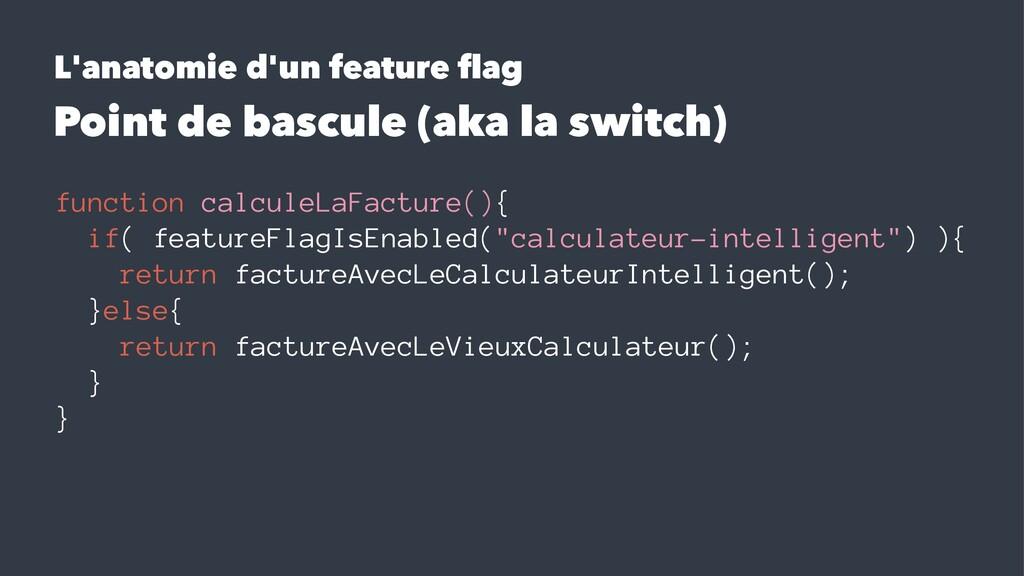 L'anatomie d'un feature flag Point de bascule (a...