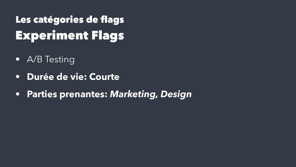 Les catégories de flags Experiment Flags • A/B T...