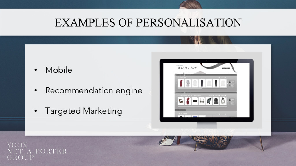 EXAMPLES OF PERSONALISATION • Mobile • Recommen...