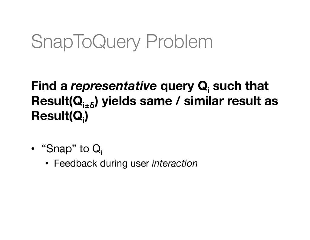 SnapToQuery Problem  Find a representative qu...