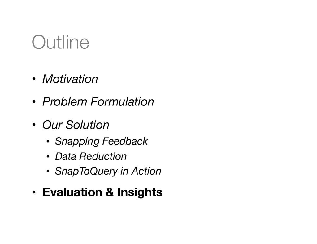 Outline • Motivation • Problem Formulation...