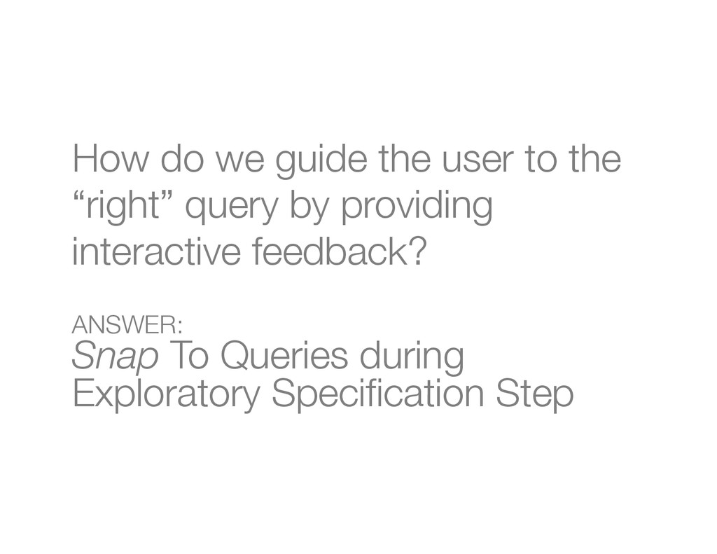 "How do we guide the user to the ""right"" query b..."