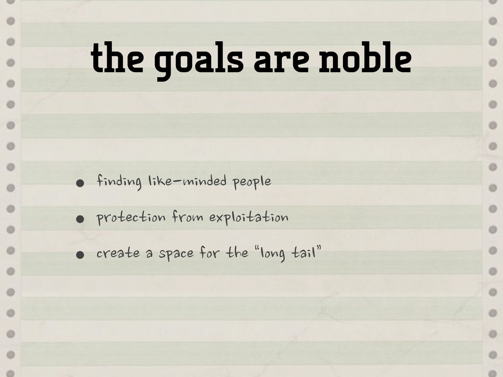 the goals are noble •finding
