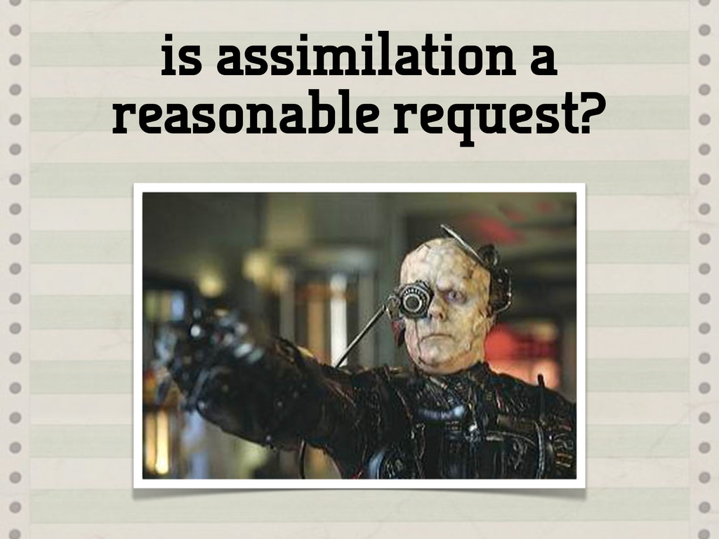 is assimilation a reasonable request?