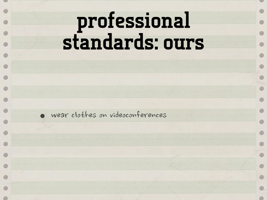 professional standards: ours •wear