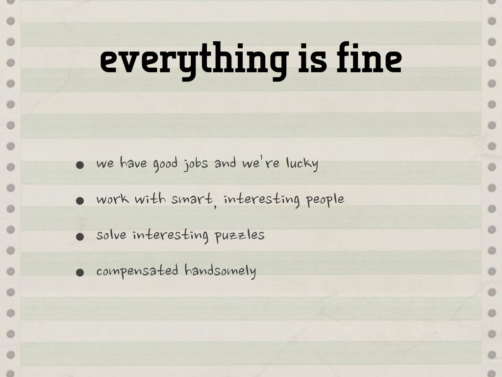 everything is fine •we