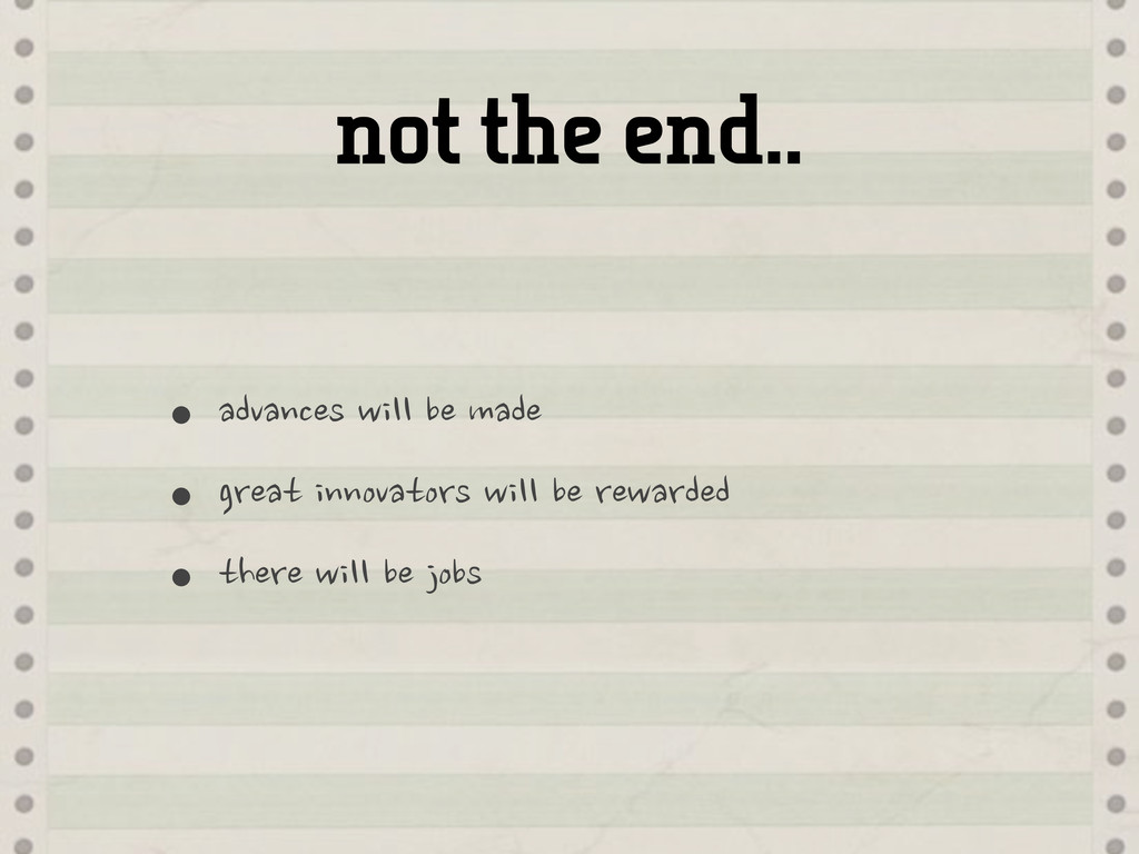not the end.. •advances