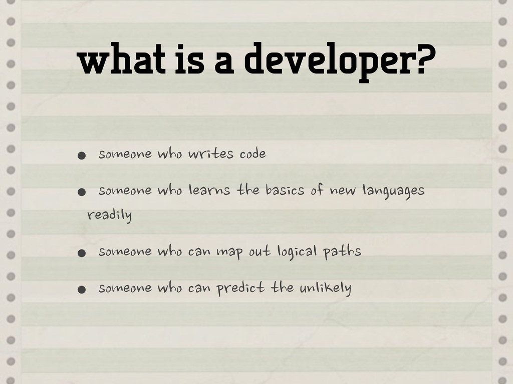 what is a developer? •someone