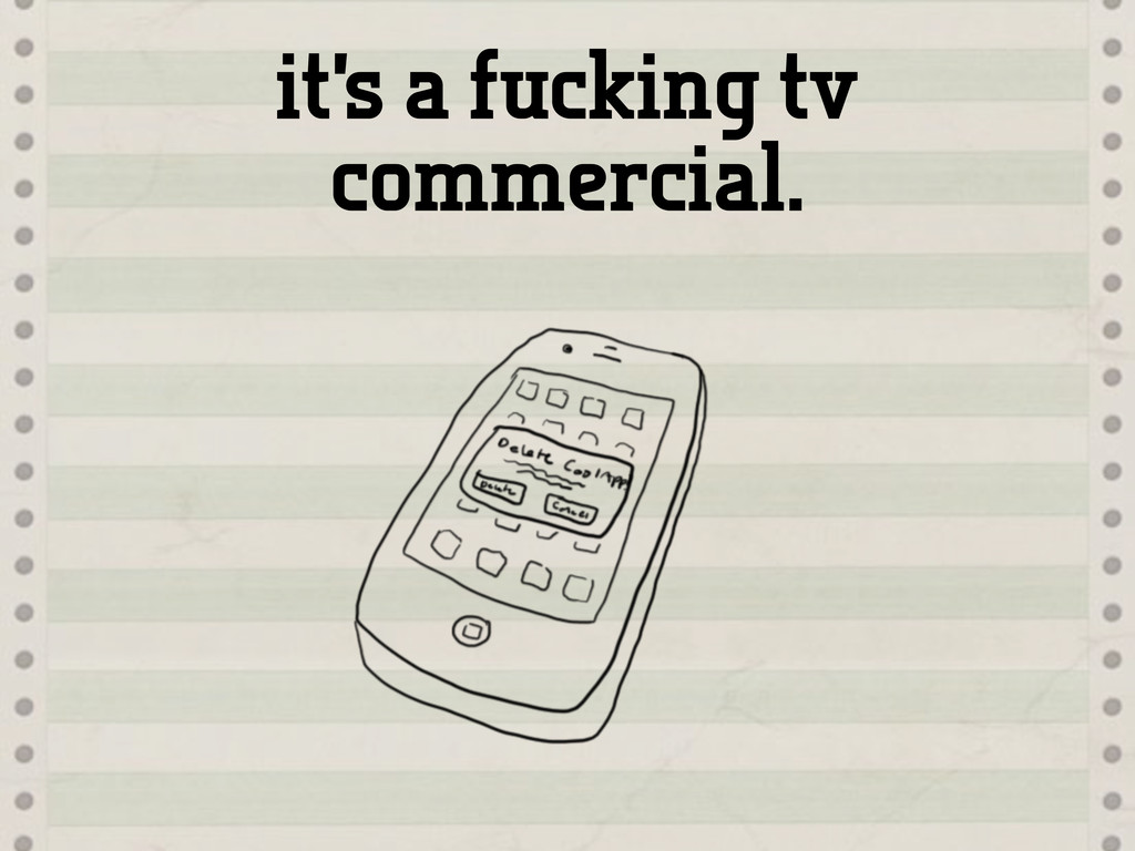 it's a fucking tv commercial.