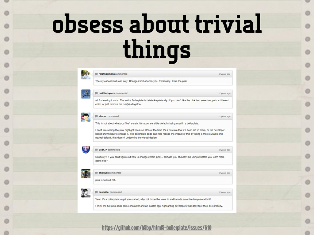 obsess about trivial things https://github.com/...