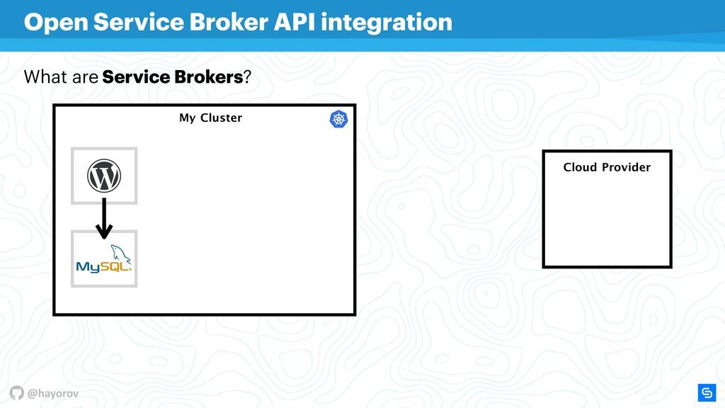 @hayorov My Cluster Cloud Provider Open Service...