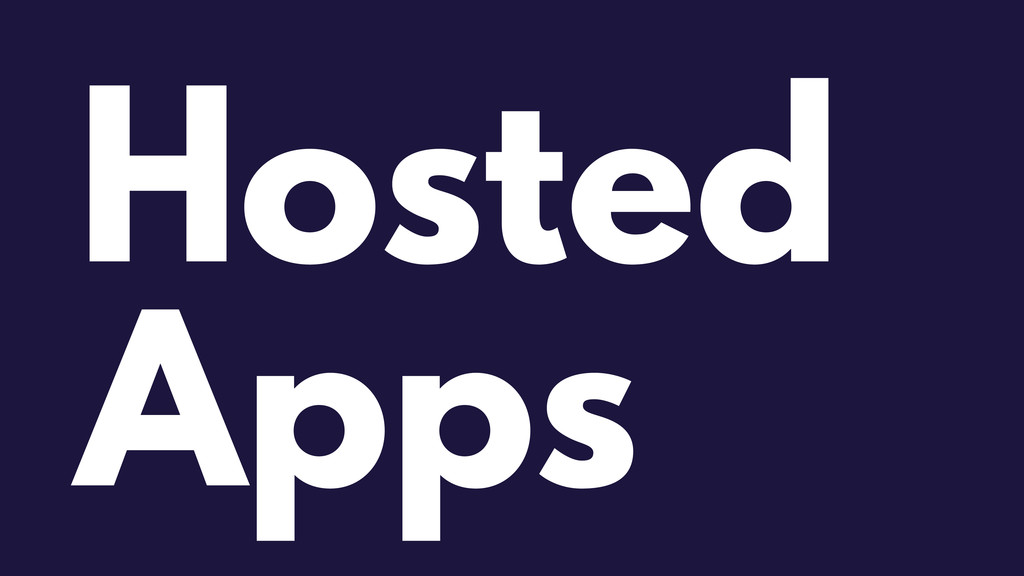 Hosted Apps