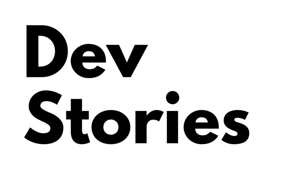 Dev Stories