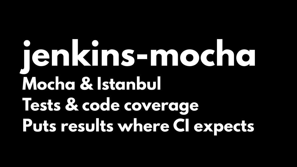 jenkins-mocha Mocha & Istanbul Tests & code cov...