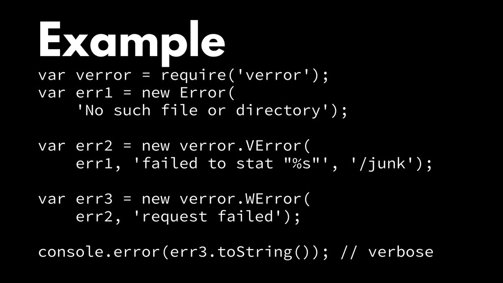 Example var verror = require('verror'); var err...