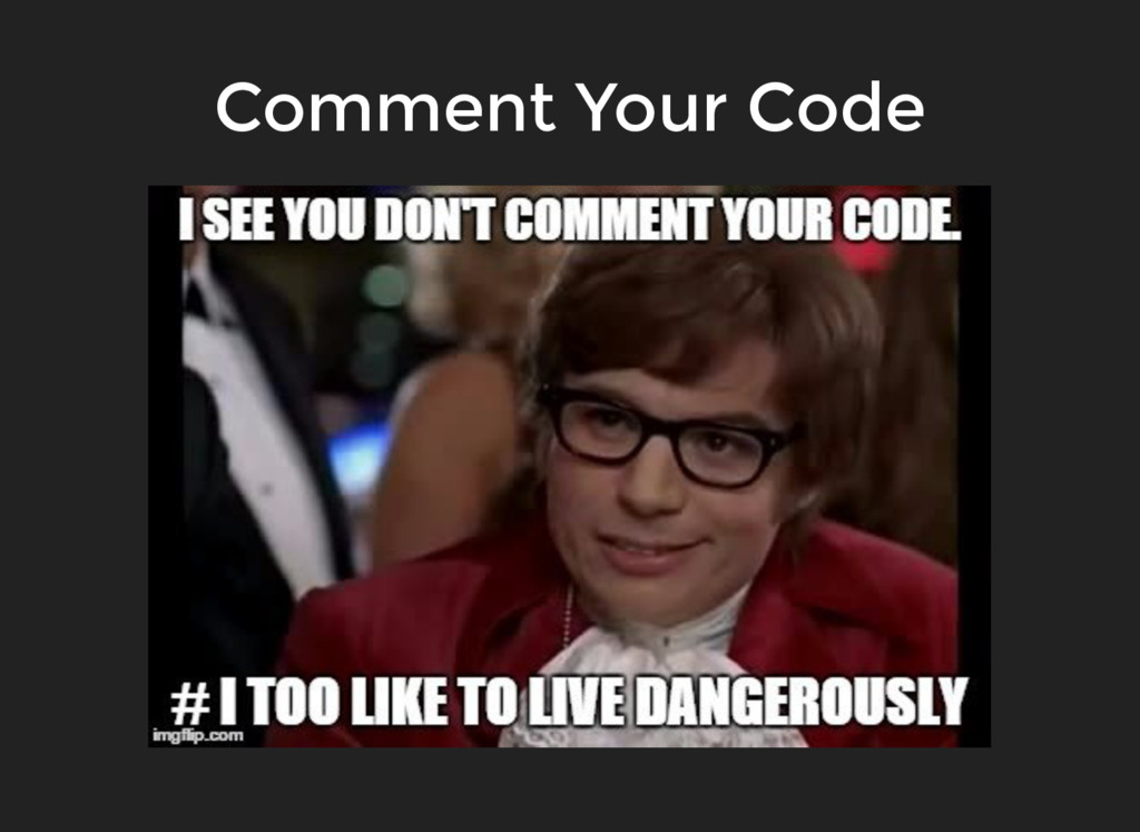Comment Your Code