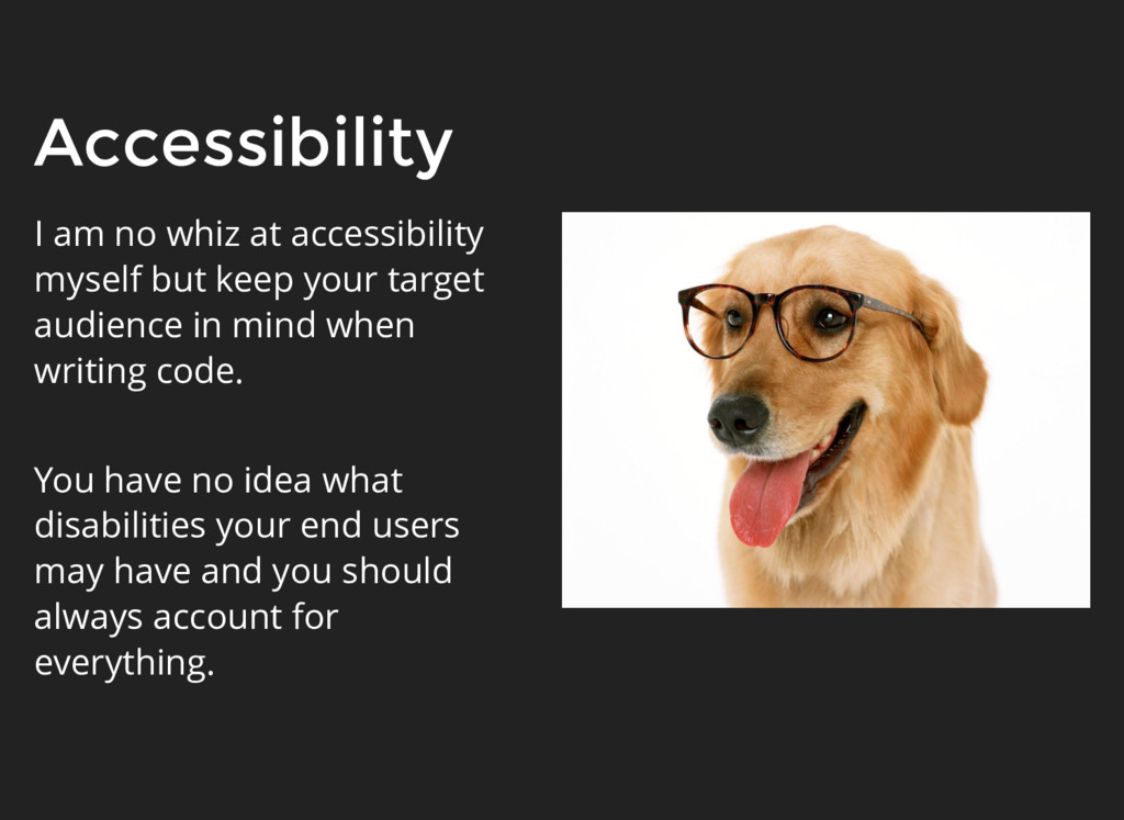 Accessibility I am no whiz at accessibility mys...