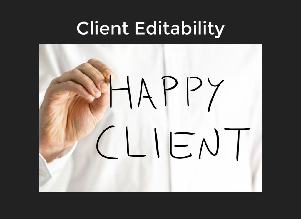 Client Editability