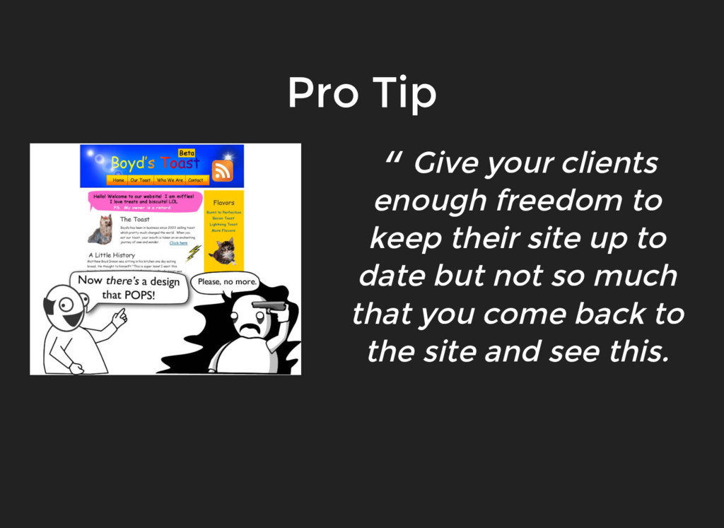 """"""" Give your clients enough freedom to keep thei..."""