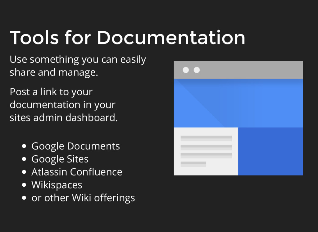 Tools for Documentation Use something you can e...