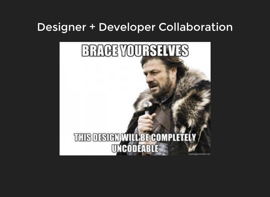 Designer + Developer Collaboration