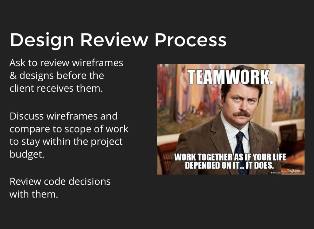 Ask to review wireframes & designs before the c...