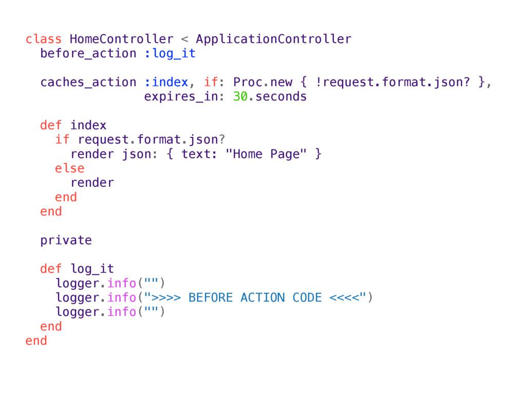 class HomeController < ApplicationController be...