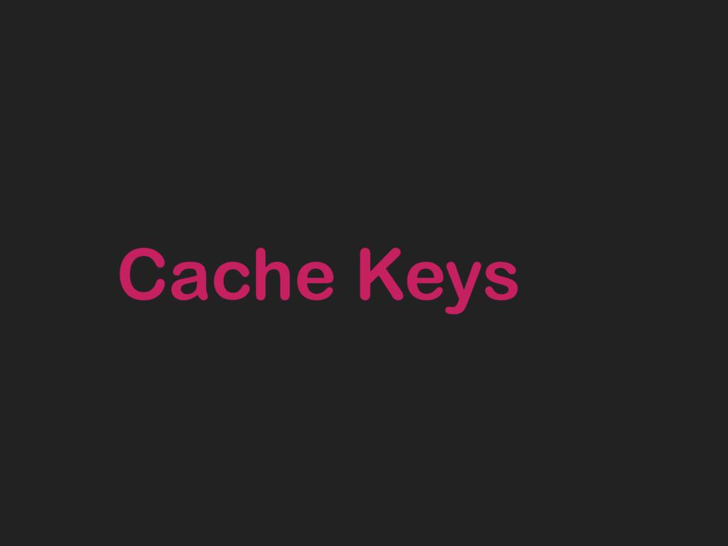 Cache Keys