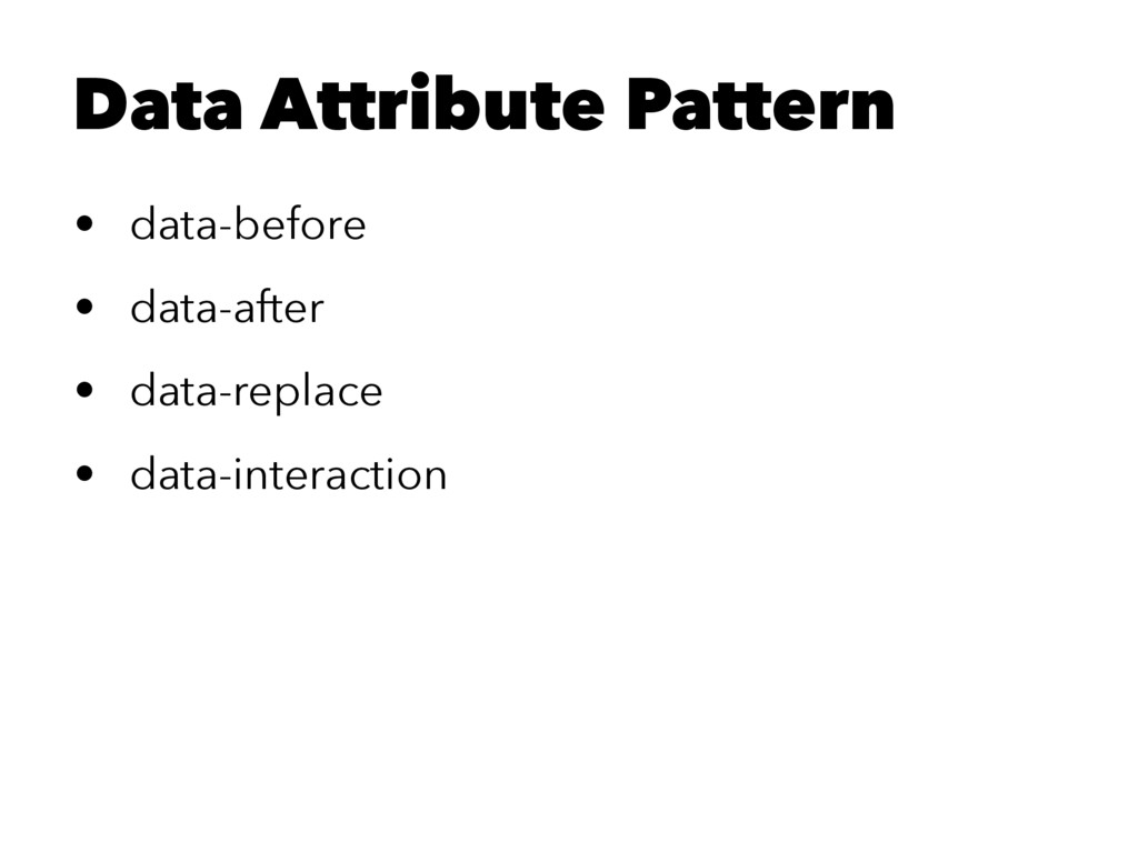 Data Attribute Pattern • data-before • data-aft...