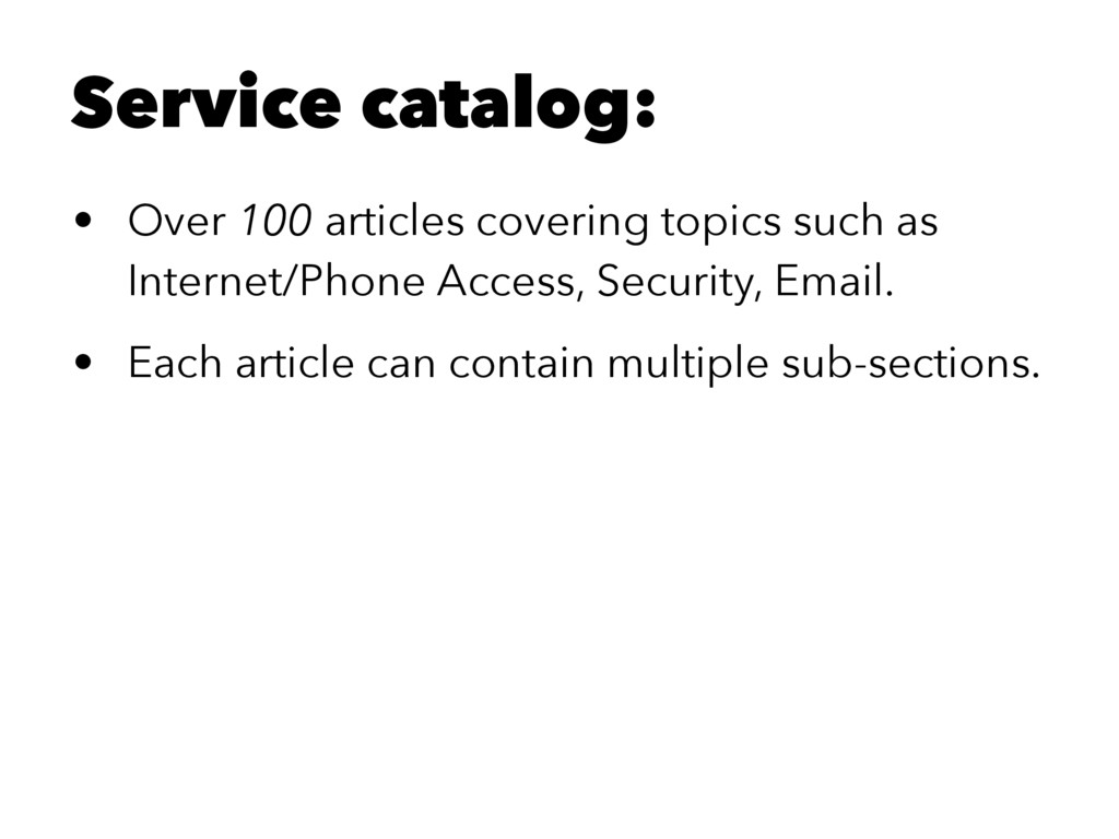 Service catalog: • Over 100 articles covering t...