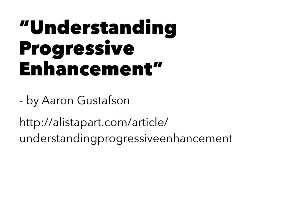 """""""Understanding Progressive Enhancement"""" - by Aa..."""