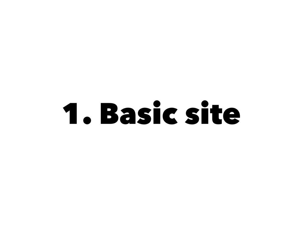 1. Basic site