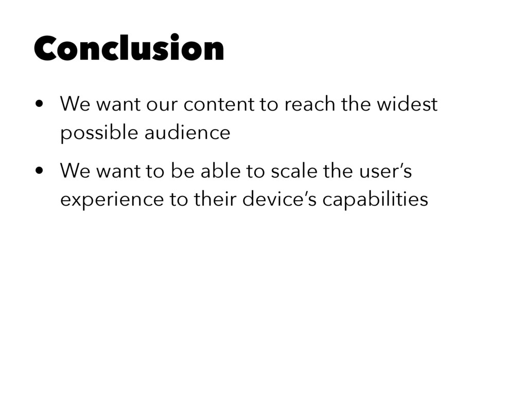 Conclusion • We want our content to reach the w...