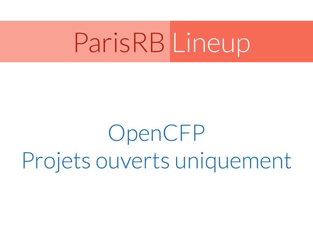 Lineup ParisRB OpenCFP Projets ouverts uniqueme...