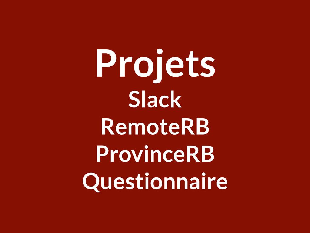 Welcome ParisRB Projets Slack RemoteRB Province...