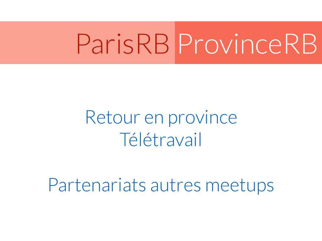 ProvinceRB ParisRB Retour en province Télétrava...