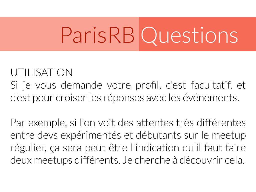 Questions ParisRB UTILISATION Si je vous demand...