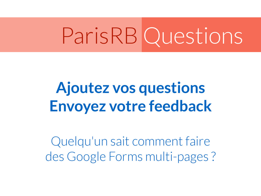 Questions ParisRB Ajoutez vos questions Envoye...