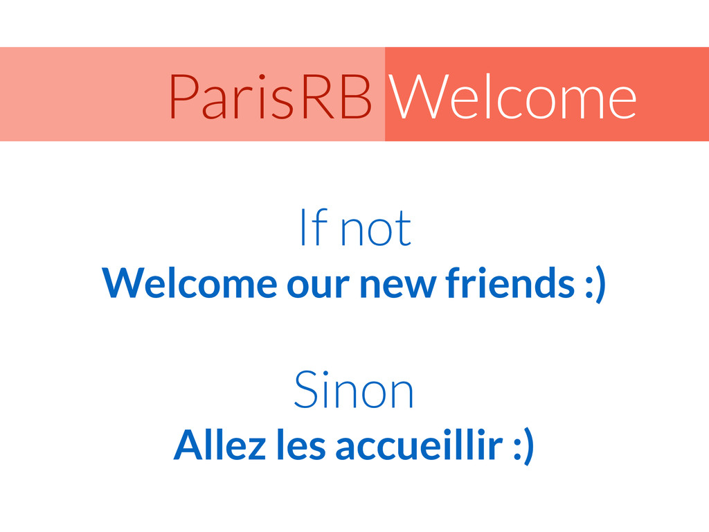 Welcome ParisRB If not Welcome our new friends ...