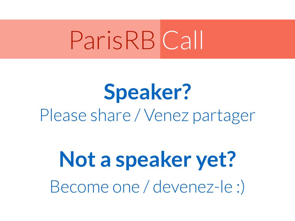 Call ParisRB Speaker? Please share / Venez part...